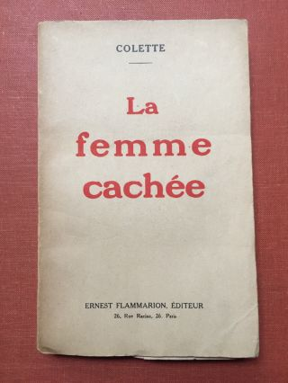 La femme cachée, inscribed by author to Edmond Roze. Colette, de Jouvenel