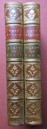 Free Russia, 2 volumes, finely bound, 1870. William Hepworth Dixon