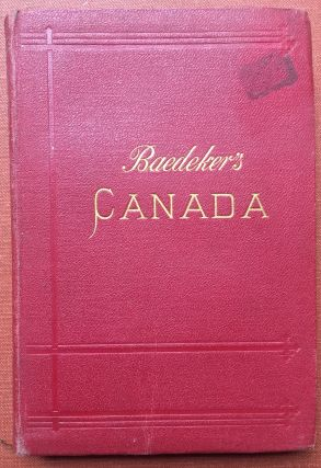 Baedeker's Canada: The Dominion of Canada with Newfoundland and an...