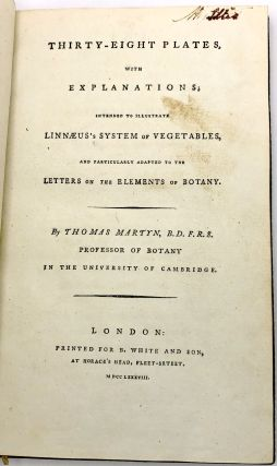 Letters on the Elements of Botany. Addressed to a Lady. Translated into English, with Notes, and Twenty-Four Additional Letters fully explaining the system of Linnaeus, Second Edition, 1787-88, 2 volumes including plate volume