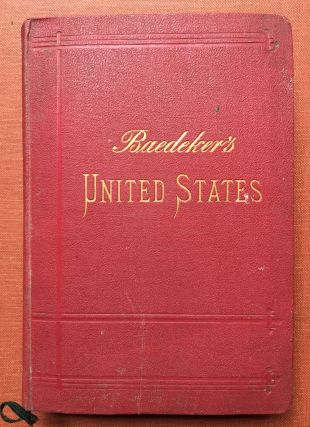 The United States with an Excursion into Mexico, Handbook for Travellers by Karl Baedeker (1904)