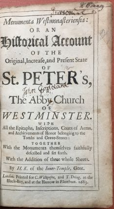 Monumenta Westmonasteriensia or an Historical Account of the Original, Increase, and Present State of St. Peter's, the Abby Church of Westminster... (1683)