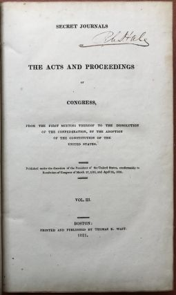 Secret Journals of the Acts and Proceedings of Congress... Vol. III (3) only (1821)