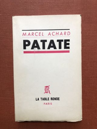 Patate - inscribed by author. Marcel Achard