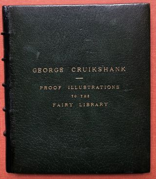 Cruikshank's own copy of the proof illustrations to the Fairy...