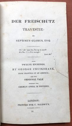 Der Freischütz / Freischutz Travestie: by Septimus Globus, with Twelve Etchings by George...