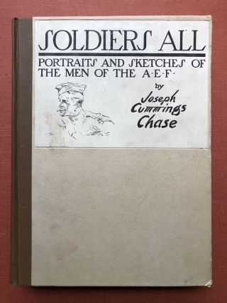 Soldiers All, Portraits and Sketches of the Men of the...