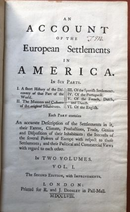 An Account of the European Settlements in America, in Six Parts (2 volumes, 1758, Second revised edition)