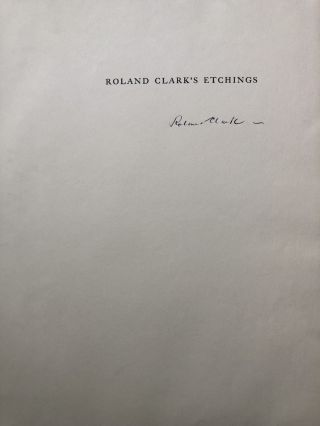 Roland Clark's Etchings (1938, signed limited edition with original signed etching)