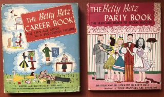 The Betty Betz Party Book, the Teen-Age Guide to Social Success AND The Betty Betz Career Book,...