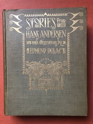 Stories from Hans Andersen with illustrations by Edmund Dulac. Hans Christian Andersen, ill...