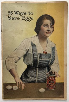 55 Ways to Save Eggs. Royal Baking Powder Co