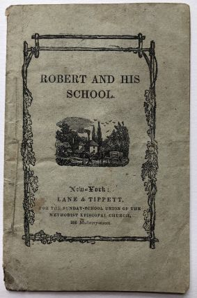 Robert and His School (Ca. 1847). 19th century American Juvenile