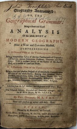 Geography Anatomiz'd: or, the Georgraphical Grammar. Being a Short and Exact Analysis of the...