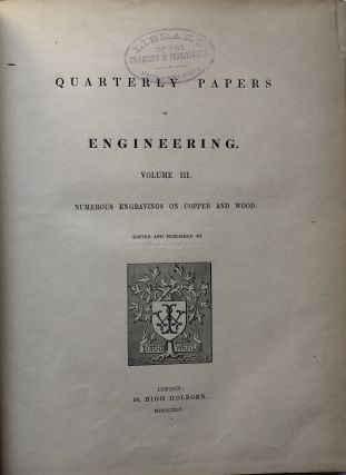 Quarterly Papers on Engineering, Vol. III (3) 1845. John Weale, ed. Henry Law