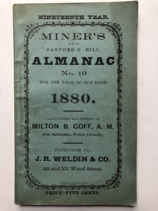 Miner's old Sanford C. Hill (Pittsburgh) Almanac no. 19, 1880