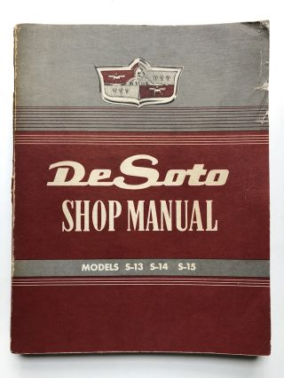 De Soto Shop Manual, Models S-13, S-14, S-15. Chrysler Corporation