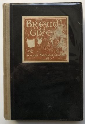 Bread Givers, a novel (one of 500 signed copies, 1925 first edition). Anzia Yezierska