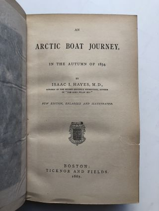 An Arctic Boat Journey in the Autumn of 1854. Isaac I. Hayes