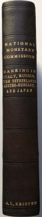 Publications of the National Monetary Commission, Vol. XVIII: Banking in Italy, Russia, Austro-Hungary, and Japan