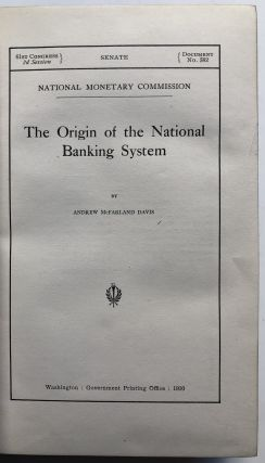Publications of the National Monetary Commission, Vol. V -- The National Banking System. Andrew...