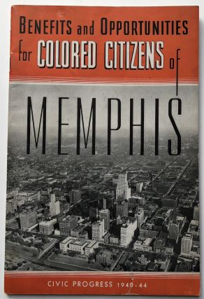 Benefits and Opportunities for Colored Citizens of Memphis, Civil Progress...