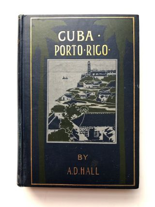 Cuba: Its Past, Present, and Future [and] Puerto Rico: Its...