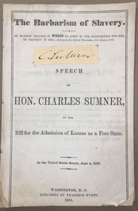 The Barbarism of Slavery, Speech of Hon. Charles Sumner, on...