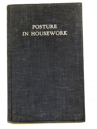 Posture in Housework, an application of the principles of good...