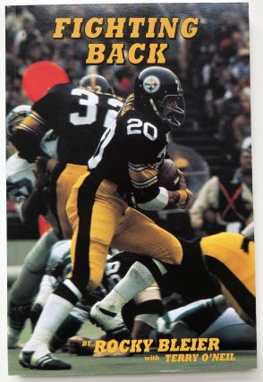 Fighting Back - inscribed to longtime Pittsburgh sportswriter Roy McHugh. Rocky Bleier, Terry O'Neil