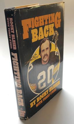 Fighting Back (First edition, 1975, inscribed to Roy McHugh). Rocky Bleier, Terry O'Neill