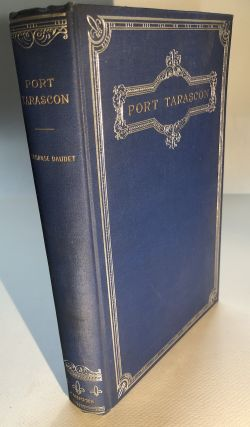 Port Tarascon, the Last Adventures of the Illustrious Tartarin. Alphonse Daudet, Henry James