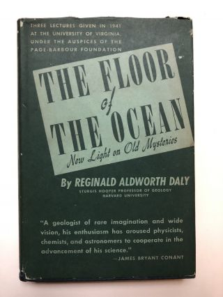 The Floor of the Ocean, new light on old mysteries. Reginald Aldworth Daly