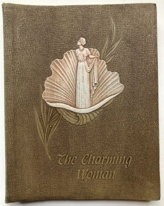 The Charming Woman - a course in charm, beauty and successful living for women: 10 parts plus...