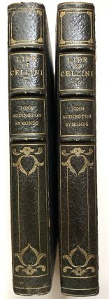 The Life of Benvenuto Cellini, Written by Himself, 2 volumes, 1906 in fine bindings