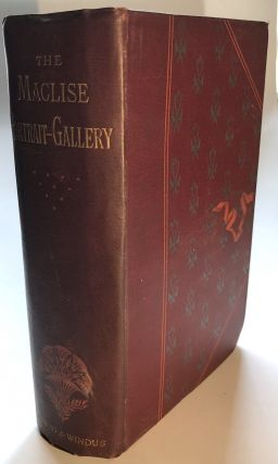"The Maclise Portrait-Gallery of ""Illustrious Literary Characters"" with memoirs biographical,..."