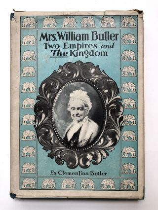 Mrs. William Butler, Two Empire and the Kingdom. Clementina Butler