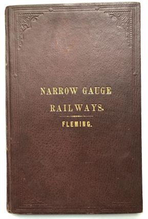 Narrow Gauge Railways In America: Embracing A Sketch Of Their Rise, Progress And Success,...