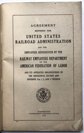 Agreement between the United States Railroad Administration and the Employees represented by the Railway Employees Department of the American Federation of Labor...