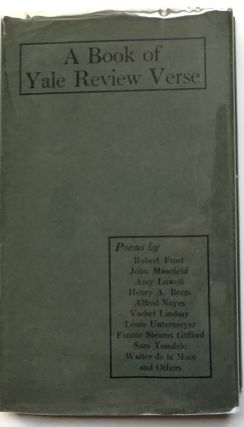 A Book of Yale Review Verse -- in dust jacket (1917). Robert Frost, John Hall Wheelock, Sara...