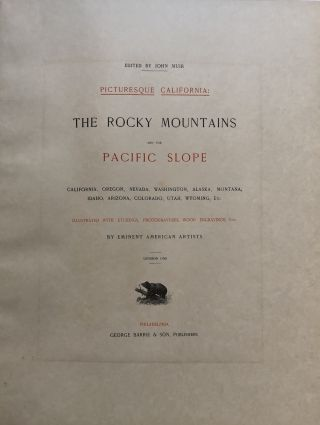 Vol. ONE of Picturesque California, the Rocky Mountains and the Pacific slope; California, Oregon, Nevada, Washington, Alaska, Montana, Idaho, Arizona, Colorado, Utah, Wyoming, etc. -- Imperial Japan edition, limited to 100 copies, some plates SIGNED by artists