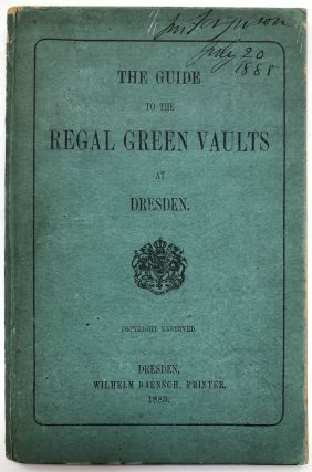 The Guide to the Regal Green Vaults at Dresden. Anon