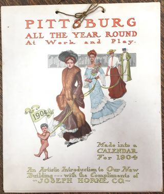 Pittsburg All the Year Round at Work and Play, Made into a Calendar for 1904, an Artistic...