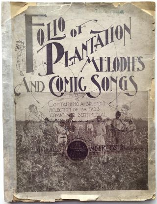 Folio of Plantation Melodies and Comic Songs, containing a splendid selection of ballads, comic...