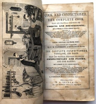 Cook and Confectioner. The Complete Cook [and] The Complete Confectioner, Pastry-Cook, and Baker....