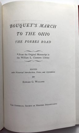 Bouquet's March to the Ohio, the Forbes Road. Edward G. Williams, ed