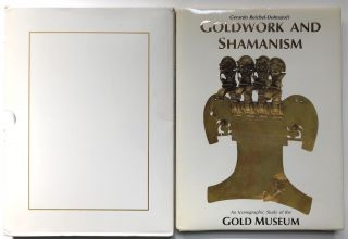 Goldwork and Shamanism, an Iconographic Study of the Gold Museum. Colombia, Gerardo...