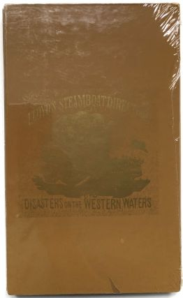 The Ohio River Collection: Lloyd's Steamboat Directory and Disasters on the Western Waters. James...