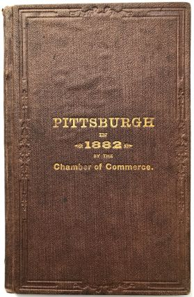 1882 Annual Report of the Chamber of Commerce of Pittsburgh, its charter, constitution, by-laws,...