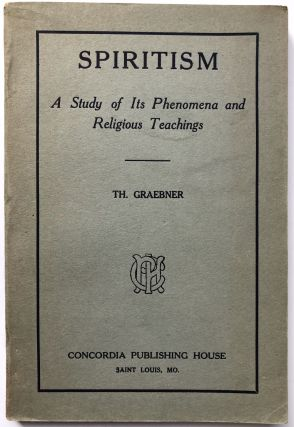 Spiritism: A Study of Its Phenomena and Religious Teachings